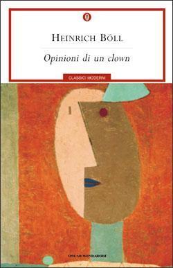 Il personaggio. Hans Schnier. Opinioni di un clown di Heinrich Boll.